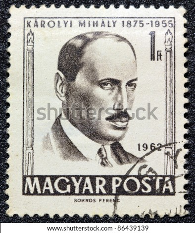 HUNGARY - CIRCA 1962: A postage stamp printed in Hungary shows count Mihaly Karolyi who was briefly Hungary's leader in 1918-19 during a short-lived democracy, circa 1962. - stock photo