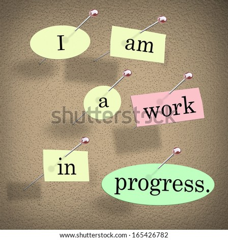 I Am a Work in Progress Quote Saying Bulletin Board - stock photo