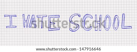 I HATE SCHOOL on a paper - stock photo