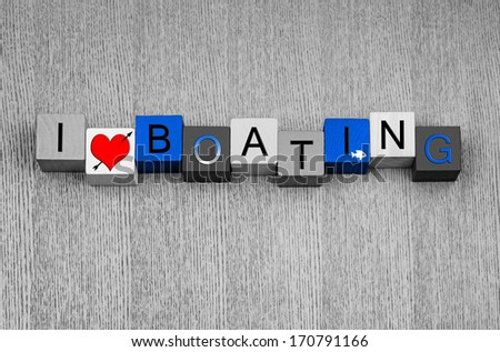 I Love Boating, sign for boats, motorboats, sailing, yachts and love of the sea. In ocean blue water color. - stock photo