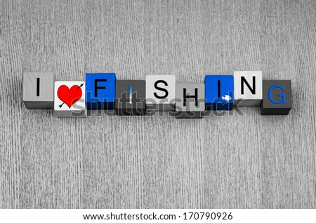 I Love Fishing, sign for angling, anglers and catching big fish...for fishermen everywhere, with fish icon. In blue water color. - stock photo