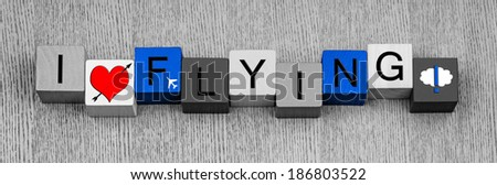 I Love Flying, sign for flight, airplanes, aeroplanes, the sky and being airborne! In panoramic. - stock photo