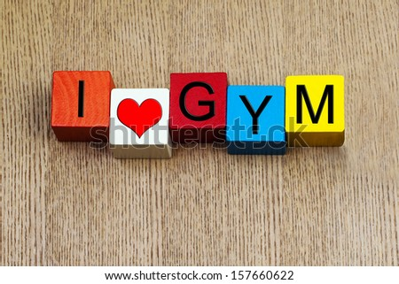 I Love Gym - sign for loving the gym, weight lifting, coaching sport and fitness - for gym training and health care, in letters with heart symbol. - stock photo