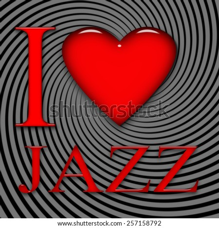 I love Jazz, font, heart with black and gray background - stock photo