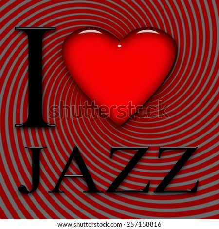 I love Jazz, font, heart with red and gray background - stock photo