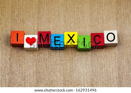 I Love Mexico - sign series for travel destinations and holiday locations - stock photo