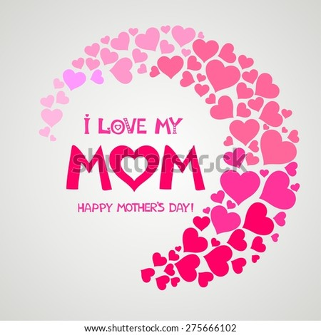 i love my Mom. Happy Mothers Day card.  illustration - stock photo