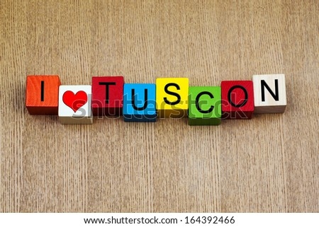 I Love Tuscon, Arizona -  sign series for travel destinations, place names, vacations and American cities  - stock photo