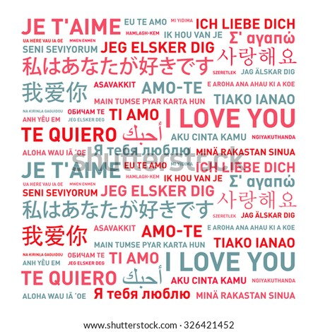 I love you message card translated in different world languages - stock photo