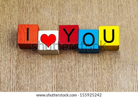 I Love You - sign / card design for relationships, romance, love and Valentines day, in letters with heart symbol. - stock photo