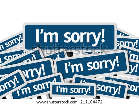 I'm Sorry! written on multiple blue road sign - stock photo