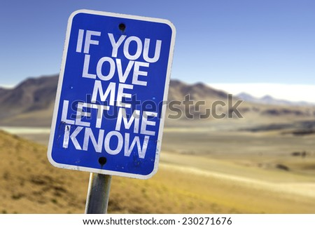 If You Love Me Let me Know sign with a desert background - stock photo