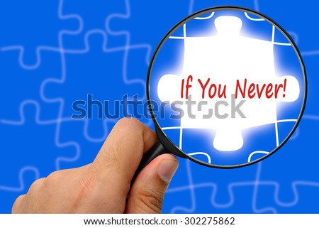If you never! word. Magnifier and puzzles. - stock photo