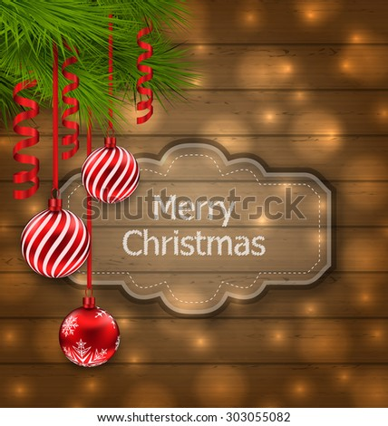 Illustration Christmas label with balls and fir twigs on wooden texture with light - raster - stock photo