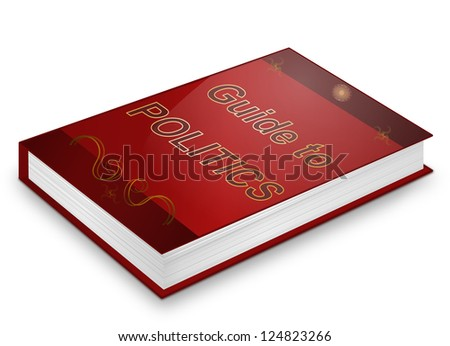 Illustration depicting a book with a politics concept title. White background. - stock photo