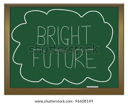 Illustration depicting a green chalkboard with  BRIGHT FUTURE written on it in white. - stock photo