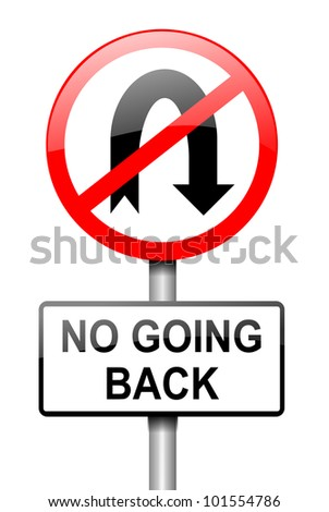 Illustration depicting a red and white road sign with a 'no going back' concept. White background. - stock photo