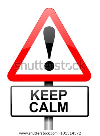 Illustration depicting a red and white triangular warning sign with a keep calm concept. White background.