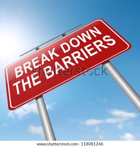 Illustration depicting a roadsign with a break down the barriers concept. Sky background. - stock photo
