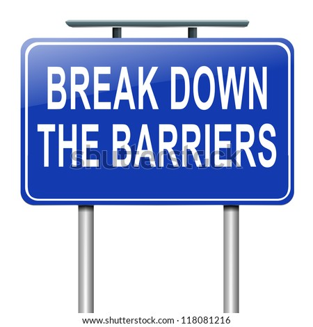 Illustration depicting a roadsign with a break down the barriers concept. White background. - stock photo