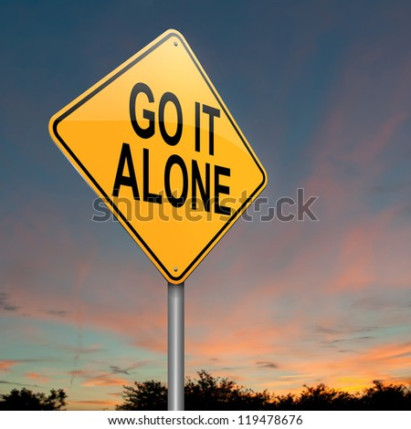 Illustration depicting a roadsign with a go it alone concept. Sunset background. - stock photo