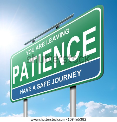 Illustration depicting a roadsign with a patience concept. Blue sky  background. - stock photo
