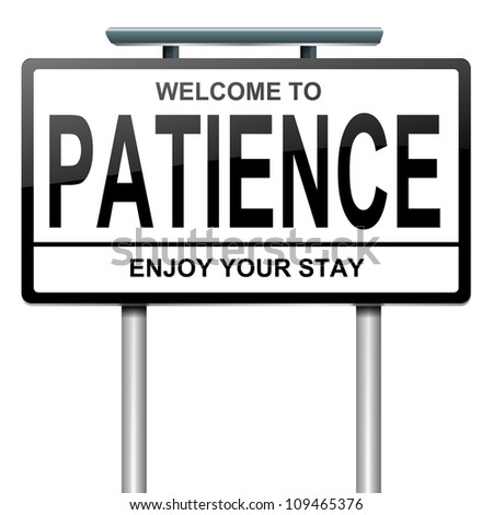 Illustration depicting a roadsign with a patience concept. White  background. - stock photo