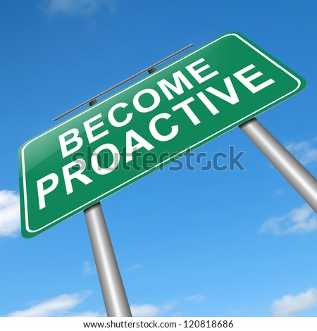 Illustration depicting a roadsign with a proactive concept. Sky background.