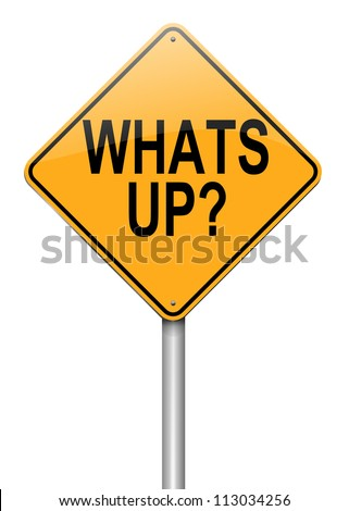 Illustration depicting a roadsign with a 'whats up' concept. White  background.