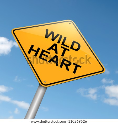 Illustration depicting a roadsign with a 'wild at heart'  concept. Blue sky background.