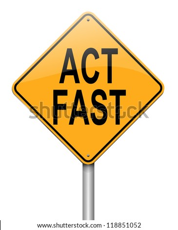 Illustration depicting a roadsign with an act fast concept. White background.