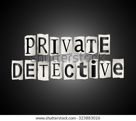 Illustration depicting a set of cut out printed letters arranged to form the words private detective.
