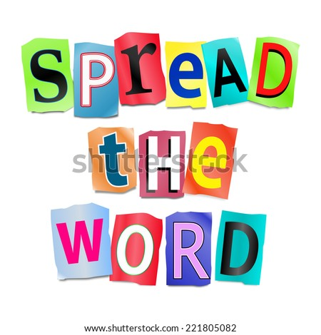 Illustration depicting a set of cut out printed letters arranged to form the words spread the word. - stock photo