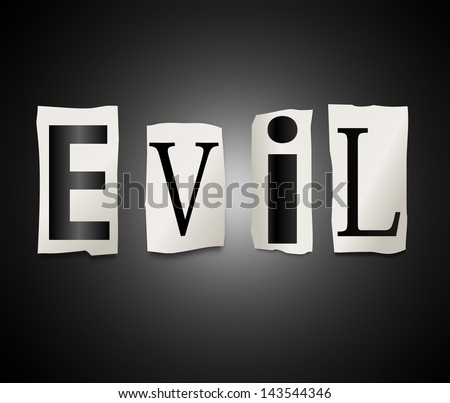 Illustration depicting a set of cut out printed letters formed to arrange the word evil.