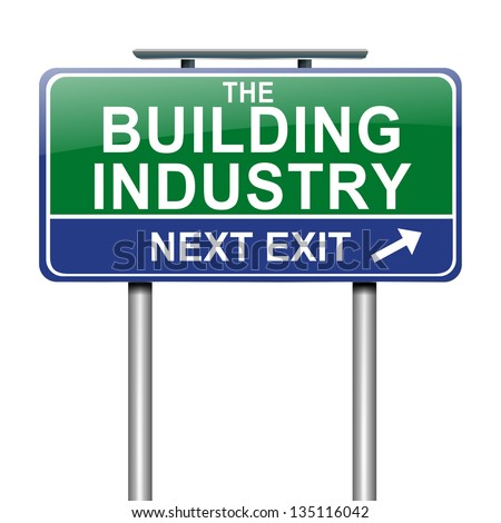 Illustration depicting a sign with a Building Industry concept.