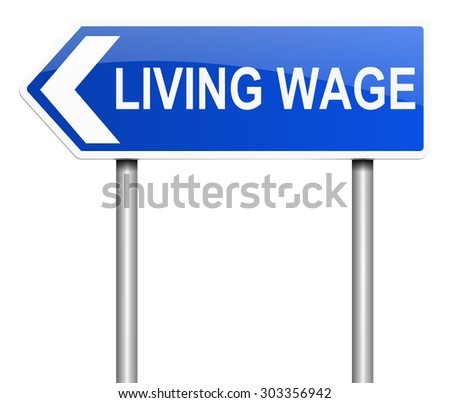 Illustration depicting a sign with a living wage concept. - stock photo