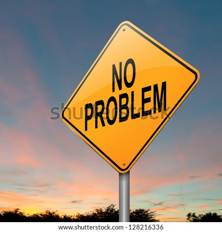 Illustration depicting a sign with a no problem concept.