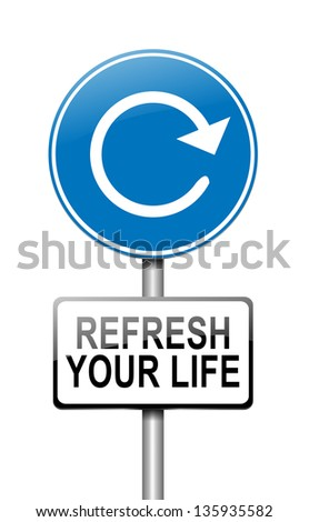Illustration depicting a sign with a refresh your life concept. - stock photo