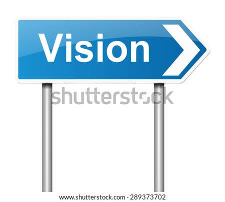 Illustration depicting a sign with a vision concept. - stock photo