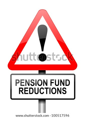 Illustration depicting red and white triangular warning road sign with a pension fund concept. White background.