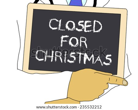 Illustration: Doctor shows information: Closed for Christmas - stock photo