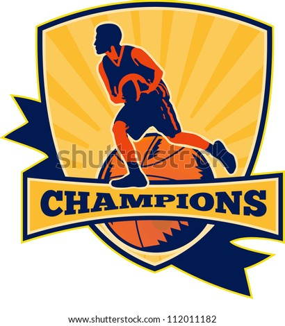 Illustration of a basketball player dribbling ball with shield and ball retro style and words champions.