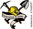 "illustration of a coal miner hardhat hat ,shovel or spade and pickax with scroll isolated on white done in retro woodcut style with words ""brothers in arms"" - stock photo"