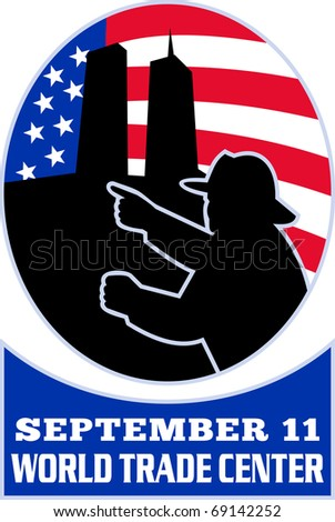"illustration of a fireman firefighter silhouette pointing to twin tower world trade center wtc building with American stars and stripes flag in background and words ""september 11 world trade center"" - stock photo"