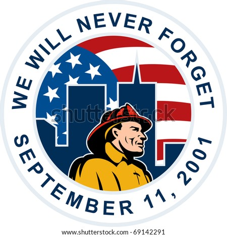 "illustration of a fireman firefighter silhouette pointing to twin tower world trade center wtc building American stars and stripes flag in background words ""we will never forget September 11 2001"" - stock photo"