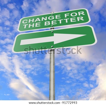 "Illustration of a road sign message ""Change For The Better"", possibly for a business or personal strategy. - stock photo"