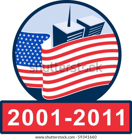 illustration of am unfurled american flag  with world trade center twin tower building in the  background with 2001-2011 ten year anniversary. - stock photo