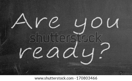 Illustration of 'are you ready?' written on black chalkboard