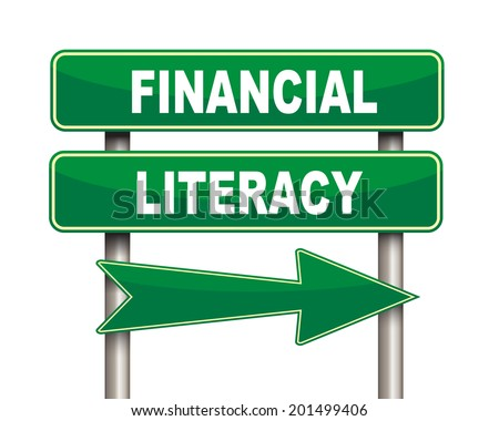 Illustration of green arrow and road sign of Financial literacy  - stock photo