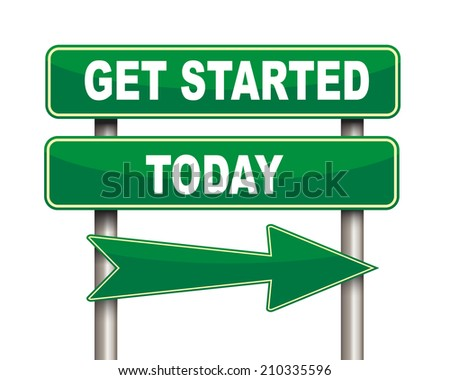 Illustration of green arrow and road sign of get started today concept - stock photo